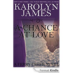 A Chance at Love (A Ferry Creek Novel): (a billionaire romance novel) (English Edition)