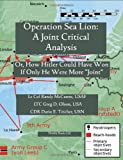 img - for Operation Sea Lion: A Joint Critical Analysis, Or, How Hitler Could Have Won, If He Were More Joint book / textbook / text book