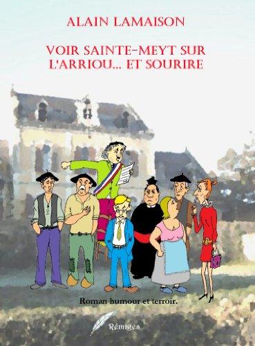 Couverture du livre Voir Sainte-Meyt-sur-l'Arriou... et sourire.