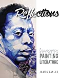 img - for Reflections: A Collaboration Between Painting and Literature book / textbook / text book