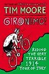 Gironimo!: Riding the Very Terrible 1...