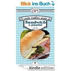 Le cento migliori ricette di sandwich e panini (eNewton Zeroquarantanove)