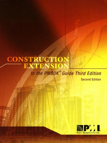 Construction Extension to the PMBOK Guide, by Project Management Institute Staff
