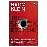 "The Shock Doctrine: The Rise of Disaster Capitalismvon ""Naomi Klein"""