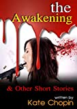 Image of The Awakening & Other Short Stories : complete with classic Illustration (Illustrated)