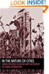In the Nature of Cities: Urban Politi...