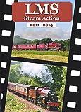 LMS Steam Action 2011-2014 Dvd (London, Midlands & Scottish Railway: Steam Engines, Trains, Preserved Railways)
