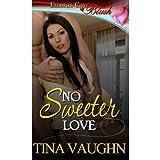 No Sweeter Love ~ Tina Vaughn