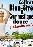 Coffret Bien-être & Gymnastique douce - Sculptez-vous tout en douceur (French Edition)