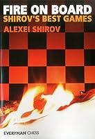 Fire on Board: Shirov's Best Games