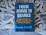 From atoms to quarks: An introduction to the strange world of particle physics