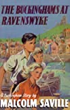 The Buckinghams at Ravenswyke (Centenary Fiction) (0237535696) by Saville, Malcolm