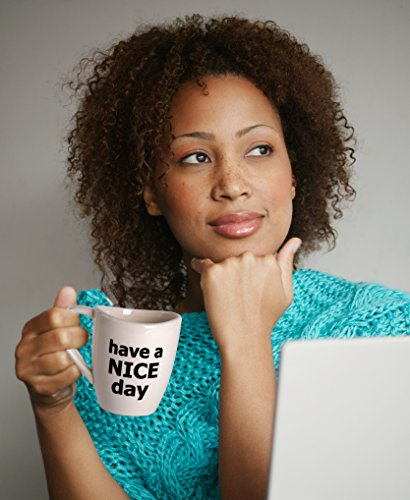 Have a Nice Day Coffee Mug, Funny Cup with Middle Finger on the Bottom 14 oz. - by Decodyne