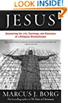 Jesus: The Life, Teachings, and Relev...