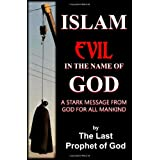 Islam: Evil in the Name of Godby Jake Neuman