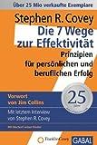 Die 7 Wege zur Effektivit�t: Prinzipien f�r pers�nlichen und beruflichen Erfolg (Dein Erfolg)