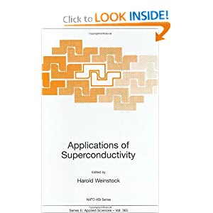 Applications of Superconductivity (Nato Science Series E: (closed)) H. Weinstock
