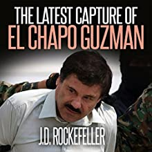 The Latest Capture of El Chapo Guzman Audiobook by J. D. Rockefeller Narrated by Brigham Sunday