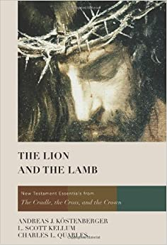 The Lion And The Lamb New Testament Essentials From The