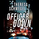 Officer Down (       UNABRIDGED) by Theresa Schwegel Narrated by Eliza Foss
