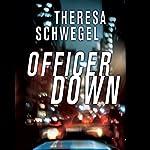 Officer Down | Theresa Schwegel