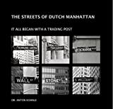 img - for THE STREETS OF DUTCH MANHATTAN book / textbook / text book