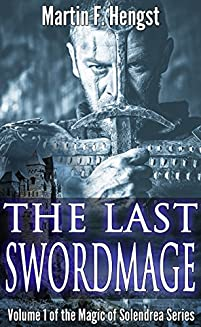 (FREE on 9/24) The Last Swordmage: The Swordmage Trilogy: Book 1 by Martin Hengst - http://eBooksHabit.com