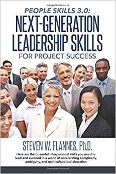 People Skills 3.0: Next-Generation Leadership Skills For Project Success