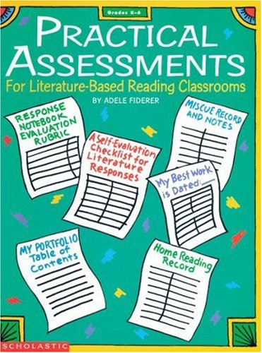 Practical Assessments for Literature-Based Reading Classrooms, Adele Fiderer