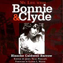 My Life with Bonnie and Clyde (       UNABRIDGED) by Blanche Caldwell Barrow Narrated by Valerie Gilbert
