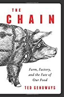 The Chain: Farm, Factory, and the Fate of Our Food