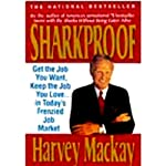 Sharkproof: Get the Job You Want, Keep the Job You Love...in Today's Frenzied Job Market | Harvey Mackay