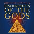 Fingerprints of the Gods: The Quest Continues Hörbuch von Graham Hancock Gesprochen von: Graham Hancock
