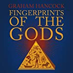 Fingerprints of the Gods: The Quest Continues | Graham Hancock