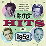 The Greatest Hits of 1952 Various Artists