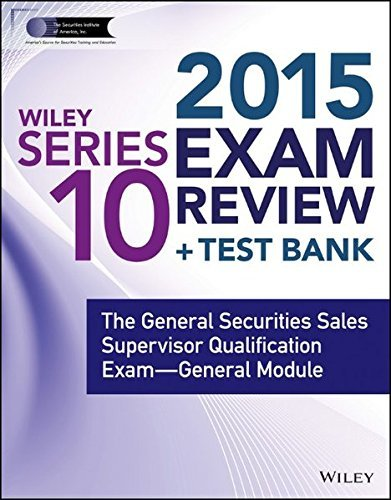 wiley-series-10-exam-review-2015-test-bank-the-general-securities-sales-supervisor-qualification-exa