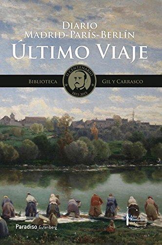 ultimo-viaje-diario-madrid-paris-berlin-biblioteca-gil-y-carrasco-ii-centenario-1815-2015-spanish-ed