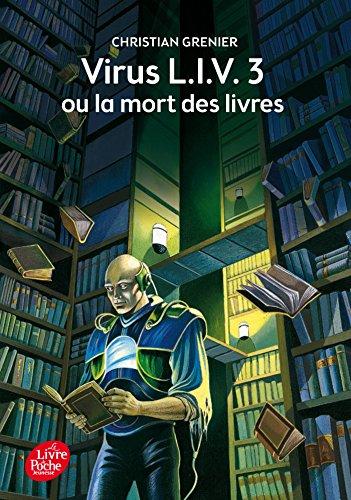 Virus L.I.V. 3 ou La mort des livres (Livre de Poche Jeunesse)