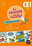 Les Cahiers de la Luciole Découverte du monde CE1 éd. 2010 - Cahier de l'élève