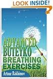 Advanced Buteyko Breathing Exercises (Buteyko Method) (Volume 2)