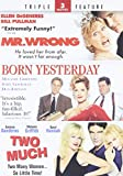 Mr. Wrong/Born Yesterday/Two M
