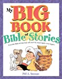 My Big Book of Bible Stories: Bible Stories! Rhyming Fun! Timeless Truth for Everyone!