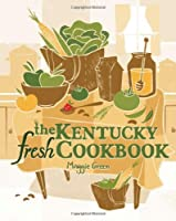 The Kentucky Fresh Cookbook ebook download