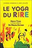 Le yoga du rire : Hasya yoga et clubs de rire du Dr Madan Kataria