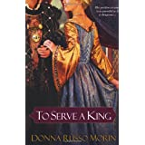 To Serve a King ~ Donna Russo Morin