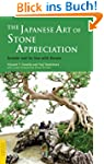 The Japanese Art of Stone Appreciatio...