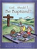 God...Should I Be Baptized? [Paperback]