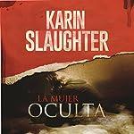 La Mujer Oculta [The Kept Woman] | Karin Slaughter