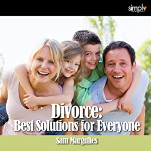 Divorce: The Best Solutions for Everyone! Audiobook