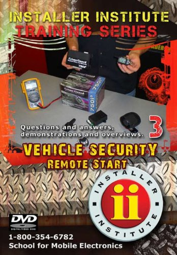 Installer Institute Training DVD 3 - Vehicle Security Remote Starts - 53 Min (INS-VIDEO3-N)